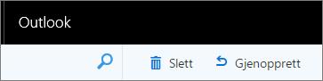 Et skjermbilde viser alternativene Slett og Gjenopprett i Outlook på webverktøylinjen.