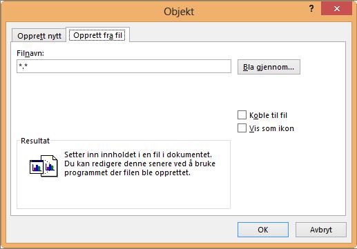 Opprett fra fil-fanen i dialogboksen objekt