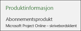 Prosjektinformasjon for skrivebordsklienten for Project Online
