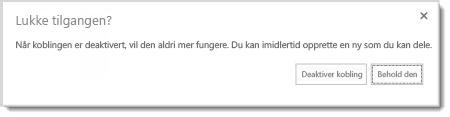 Dialogboks som spør om du vil deaktivere en gjestekobling til et dokument som er delt, slik at den ikke virker lenger.