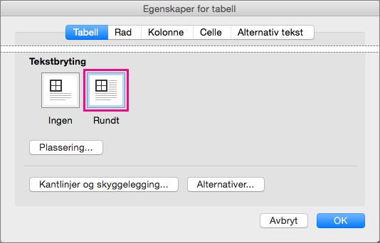 Klikk Rundt hvis du vil at teksten brytes rundt den valgte tabellen.