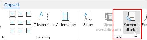 Alternativet Konverter til tekst er uthevet på Oppsett-fanen under Tabellverktøy.