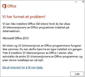Feilmeldingen Kan ikke installere 32-biters Office over 64-biters Office