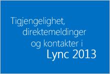 Miniatyrbilde for kurset for tilgjengelighet, direktemeldinger og kontakter i Lync 2013
