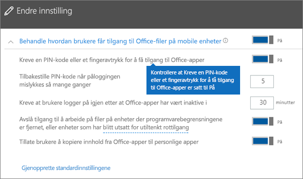 Kontroller at Krever en PIN-kode eller fingeravtrykk for å få tilgang til Office-apper er satt til På.
