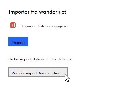 Slik gjør du innstillinger med alternativet for å vise siste import Sammendrag valgt
