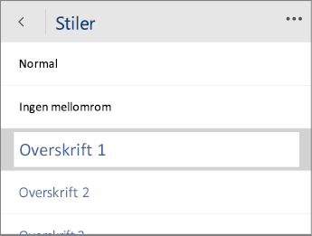 Skjermbilde av Stiler-menyen i Word Mobile med Overskrift 1-alternativet merket.