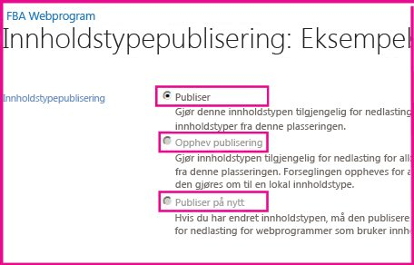 På siden for publisering av innholdstype på et hub-område kan du publisere en innholdstype, oppheve publiseringen av den eller publisere den på nytt.