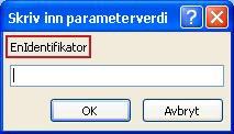 """Viser et eksempel på en uventet Skriv inn parameterverdi-dialogboksen, med en rosa omriss rundt identifikator etiketten """"SomeIdentifier"""", et felt der du vil angi en verdi, og OK og Avbryt-knappen."""