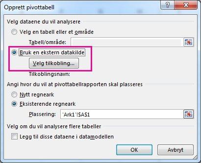 Dialogboksen Opprett pivottabell der Bruk en ekstern datakilde er valgt