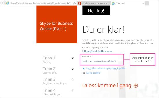 Du opprettet en Office 365-konto da du kjøpte Skype for Business Online.