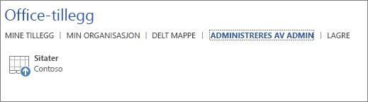 Skjermbilde som viser Administreres av admin-fanen på siden Office-tillegg i et Office-program. Sitater-tillegget vises på fanen.