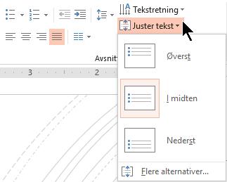 Justere tekst-menyen på båndet, kan du bestemme om teksten er justert etter loddrett øverst eller nederst i beholderen eller midtstilt loddrett i midten.