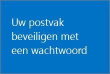 Uw postvak beveiligen met een wachtwoord