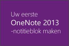 Uw eerste OneNote 2013-notitieblok maken