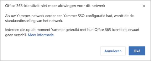 Schermafbeelding van bevestigingsvenster voor het stoppen met afdwingen van Office 365 identiteiten in Yammer. In het dialoogvenster wordt aangegeven dat de eenmalige aanmelding voor Yammer opnieuw wordt gestart als deze eerder was geconfigureerd, en dat gebruikers die zich normaliter bij Yammer aanmelden met een Office 365-identiteit niet worden beïnvloed.