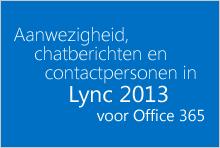 Aanwezigheid, chatten en contactpersonen in Lync voor Office 365