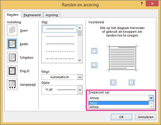 Opties voor Toepassen op zijn gemarkeerd in het dialoogvenster Randen en arcering.