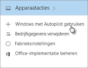 Kies Windows implementeren met AutoPilot op de kaart Apparaatacties.