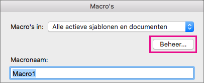 Klik op Beheer om macro's te kopiëren, te verwijderen en de naam ervan te wijzigen.