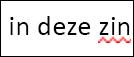 De tekst ' in deze senetence ' met een rode kronkelende onderstreping onder ' senetence '
