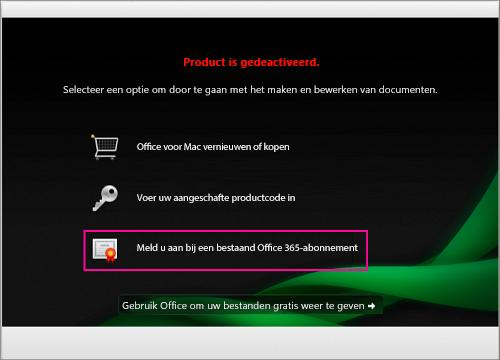 Selecteer Aanmelden bij een bestaand Office 365-abonnement in het venster Product gedeactiveerd