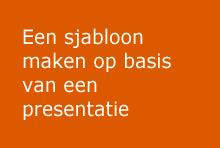 Een sjabloon maken op basis van een presentatie