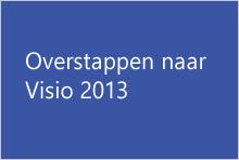Overstappen naar Visio 2013