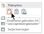 Schakel onder Opties voor plakken selecteert u de eerste optie doelthema gebruiken
