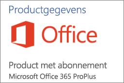 Schermafbeelding van een deel van de sectie Productinformatie in een Office-toepassing. Toont dat de toepassing een Abonnementsproduct voor Office 365 ProPlus is.