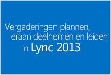 Miniatuur cursus Plannen, bijwonen en leiden van geweldige Lync-vergaderingen