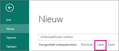 Klik op Bestand, Nieuw en bekijk Label onder het zoekvak in de rij met de voorgestelde zoekopdrachten.