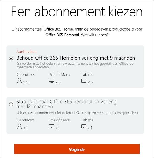 Kies of u Office 365 Home wilt aanhouden of dat u op een Office 365 Personal-abonnement wilt overstappen.