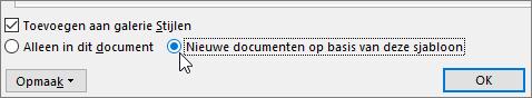 Nieuwe documenten op basis van deze sjabloon - optie in het dialoogvenster stijl wijzigen