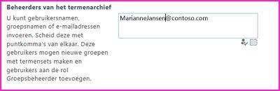 Schermopname van het tekstvak Beheerders van het termenarchief van het SharePoint-beheercentrum. In dit vak kunt u typen welke persoon u als beheerder wilt toevoegen.