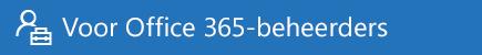 Help voor Office 365-beheerders