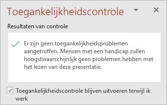 Het deelvenster Toegankelijkheidscontrole met het selectievakje 'Toegankelijkheidscontrole behouden terwijl ik werk'