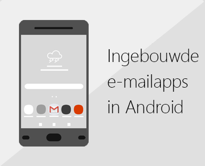 Klik om een van de ingebouwde e-mailapps voor Android in te stellen