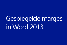 Gespiegelde marges in Word 2013