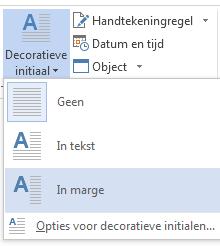 Kies in het menu Decoratieve initiaal de optie In marge om de initiaal in de marge en niet in de alinea te plaatsen.