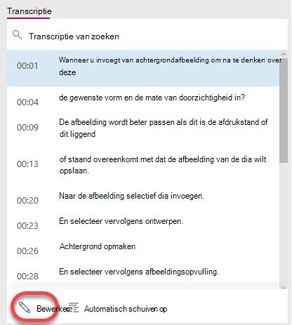 Selecteer de knop bewerken onderaan in het venster transcriptie