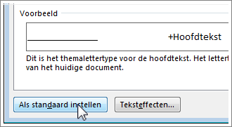 De knop Als standaard instellen in het dialoogvenster Lettertype