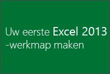 Uw eerste Excel 2013-werkmap maken