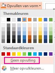 Selecteer in het menu Opvulling van vorm de optie Geen opvulling.