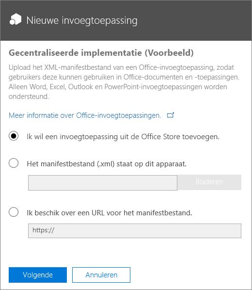 De schermafbeelding bevat het dialoogvenster Nieuwe invoegtoepassing voor Gecentraliseerde implementatie. De volgende opties zijn beschikbaar: de invoegtoepassing kan worden toegevoegd via de Office Store, door te bladeren naar een manifestbestand of door de URL voor het manifestbestand te typen.