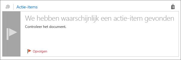 Schermafbeelding van de kaart Actie-Items met de titel 'Ik denk dat we een actie-item hebben gevonden', tekst in de berichttekst en een vlag voor opvolgen.