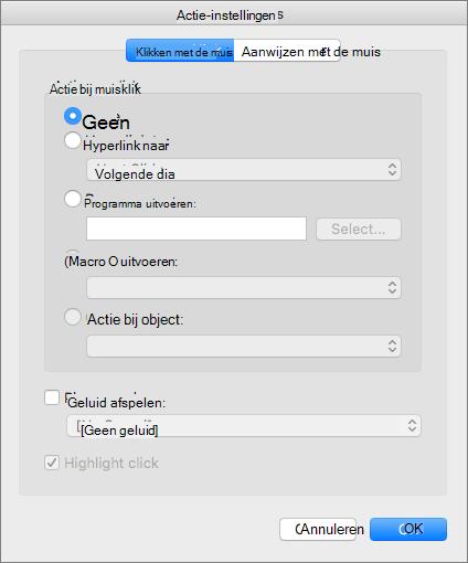 Schermafbeelding Hiermee wordt het dialoogvenster Actie-instellingen met de tabbladen muisklik en aanwijzen die opties voor geen Hyperlink naar programma uitvoeren, macro uitvoeren, actie bij Object, geluid afspelen, en klikt u op markeren.