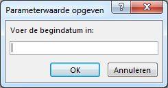 """Parametervraag met de tekst """"Voer de begindatum in:"""""""
