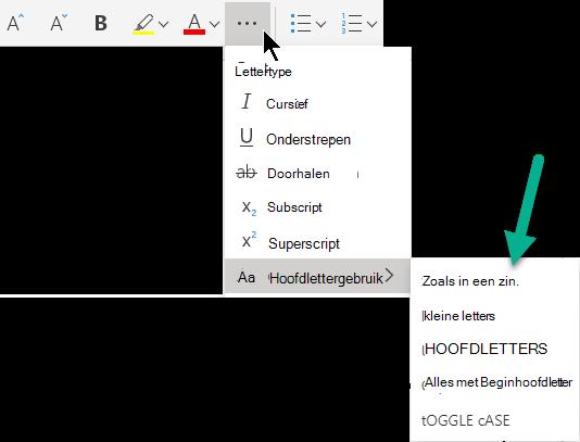 Selecteer de beletseltekenknop 'Meer lettertypeopties', selecteer Hoofdletters wijzigen en selecteer vervolgens de juiste optie.