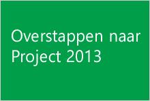Overstappen naar Project 2013